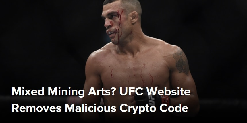 Mixed Mining Arts? UFC Website Removes Malicious Crypto Code
