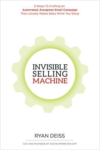 The Invisible Selling Machine by Ryan Deiss