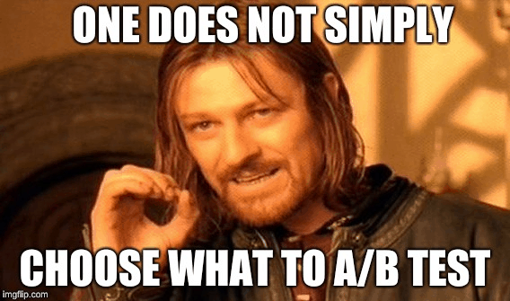 One does not simply choose what to AB test