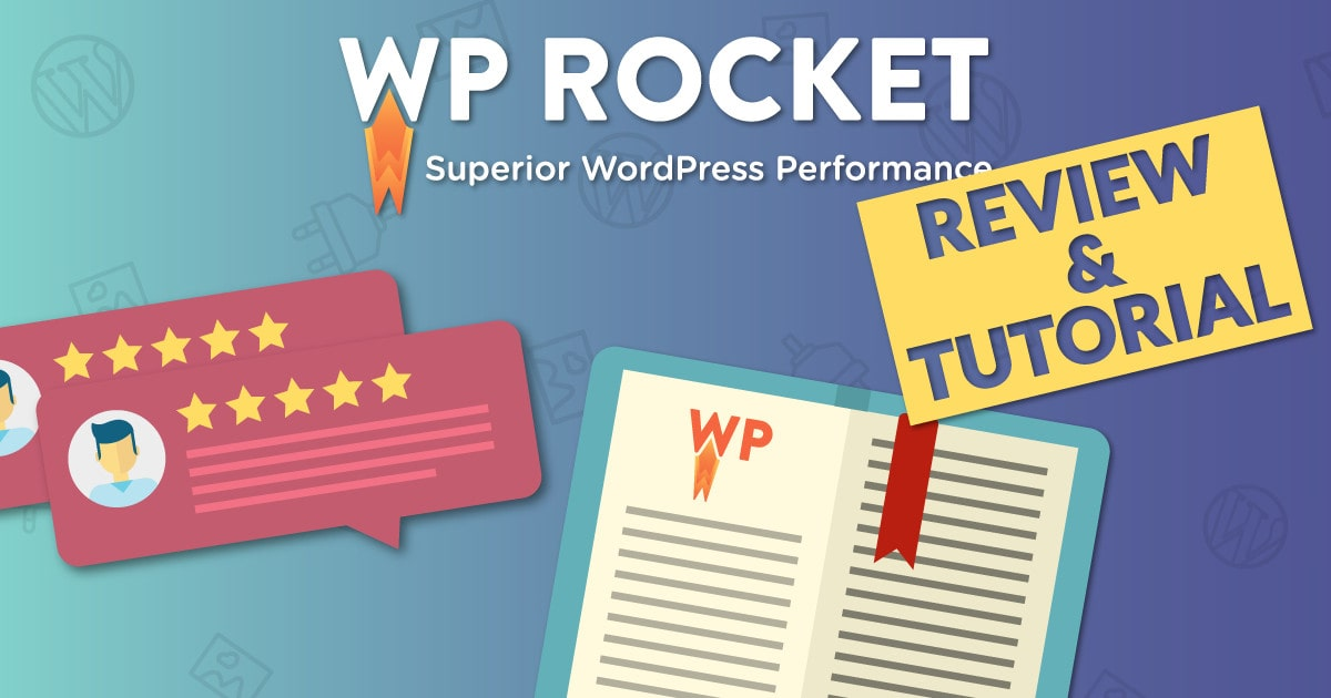 WP Rocket Review & Tutorial 2019 [Real User Opinion]