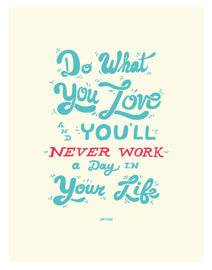 Do What You Love Never Work